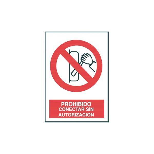 Seña PROHIBIDO CONECTAR SIN AUTORIZACION