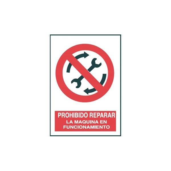 Señal PROHIBIDO REPARAR LA MAQUINA EN FUNCIONAMIENTO