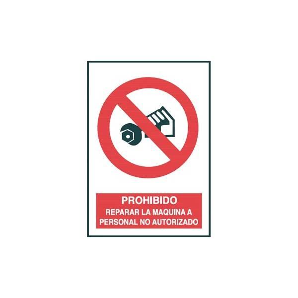 Señal PROHIBIDO REPARAR LA MAQUINA A PERSONAL NO AUTORIZADO